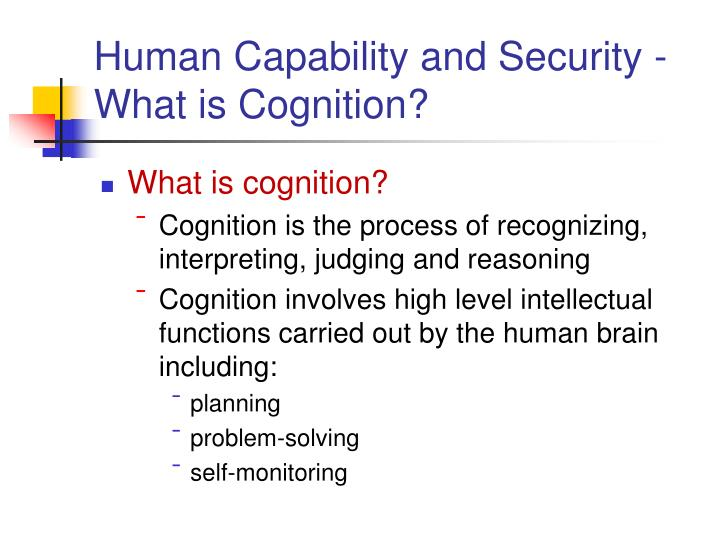 Human Capability and Security - What is Cognition?