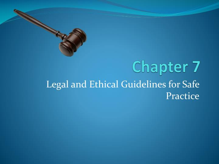 safe legal and ethical use of