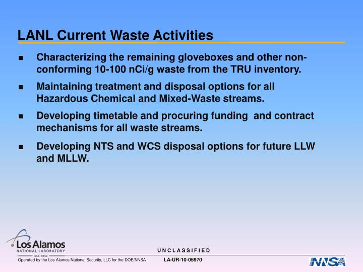 Characterizing the remaining gloveboxes and other non-conforming 10-100 nCi/g waste from the TRU inventory.