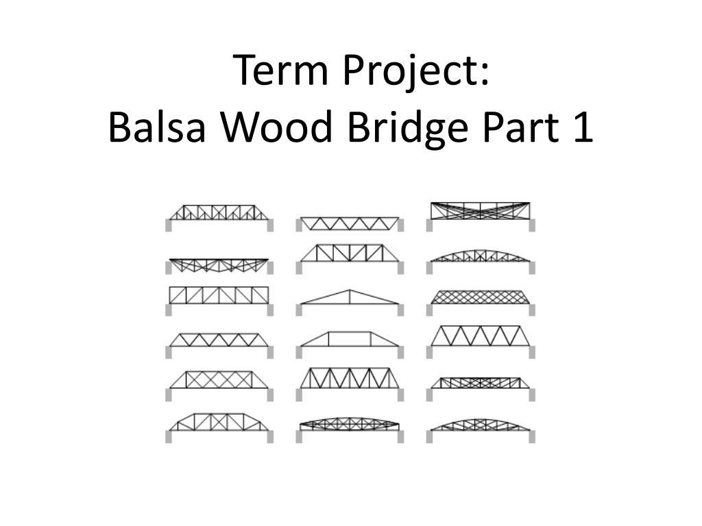 Ppt Term Project Balsa Wood Bridge Part 1 Powerpoint Presentation Free Download Id 1963358