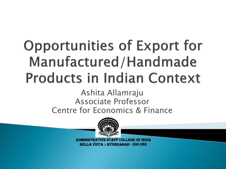 opportunities of export for manufactured handmade products in indian context n.