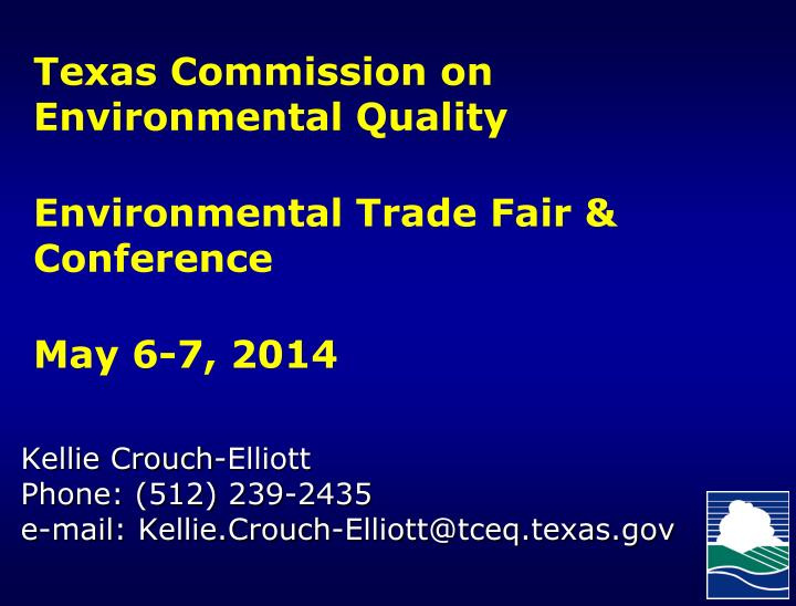 texas commission on environmental quality environmental trade fair conference may 6 7 2014 n.