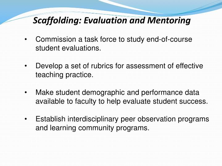 Scaffolding: Evaluation and Mentoring