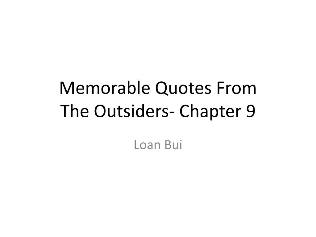 Ppt Memorable Quotes From The Outsiders Chapter 9 Powerpoint