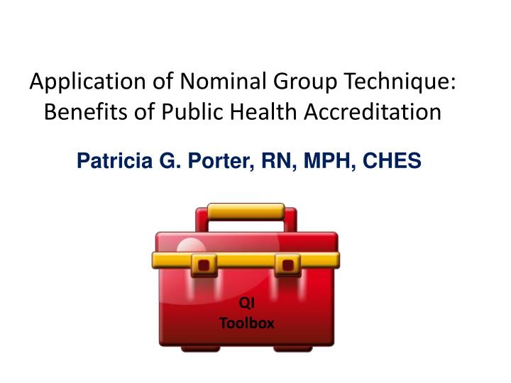 application of nominal group technique benefits of public health accreditation n.
