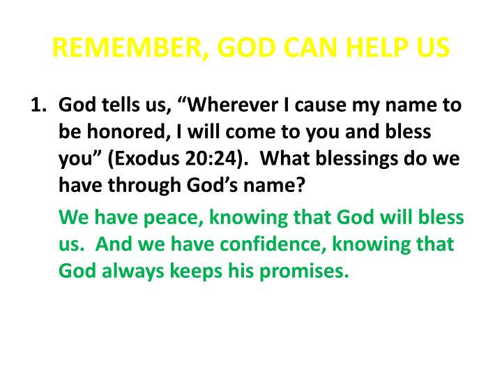 Remember god can help us
