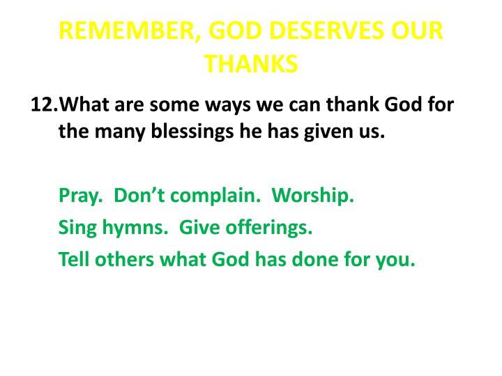 REMEMBER, GOD DESERVES OUR THANKS
