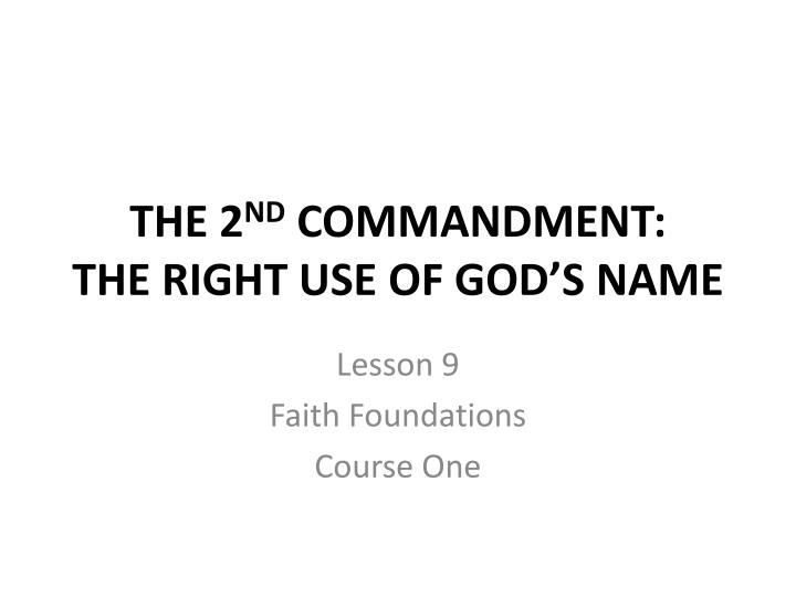The 2 nd commandment the right use of god s name