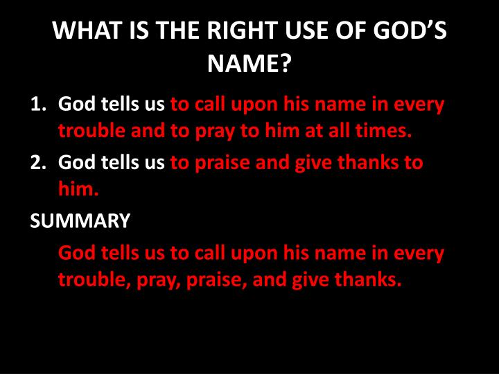 WHAT IS THE RIGHT USE OF GOD'S NAME?
