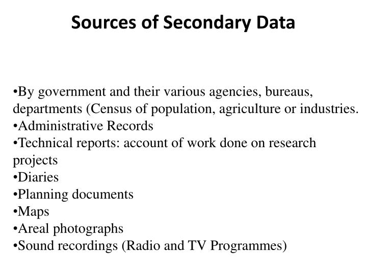 project report on secondary data 8 documentary secondary data are often used in research projects that also use primary data collection methods written documents notices, correspondence, minutes of meetings, reports to shareholders, diaries, transcripts of speeches and administrative and public records.