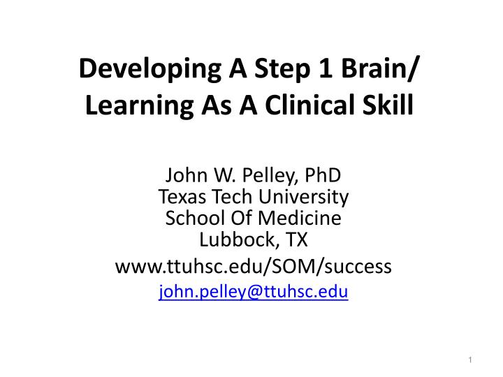 developing a step 1 brain learning as a clinical skill