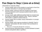 five steps to step 1 one at a time