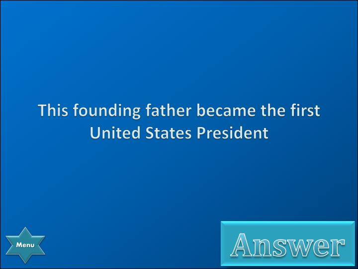This founding father became the first United States President