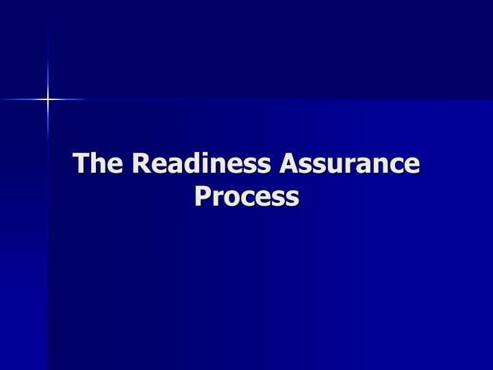 The Readiness Assurance Process