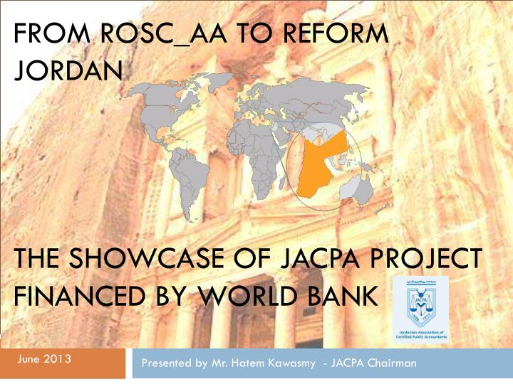 From rosc aa to reform jordan the showcase of jacpa project financed by world bank