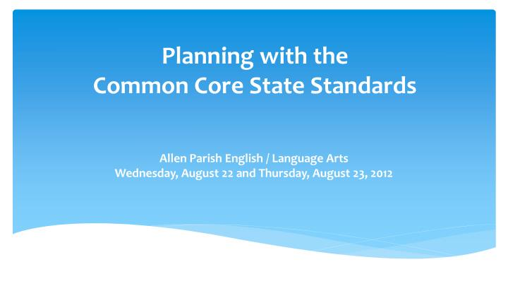 planning with the common core state standards n.