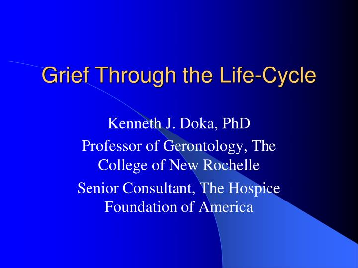 grief through the life cycle n.