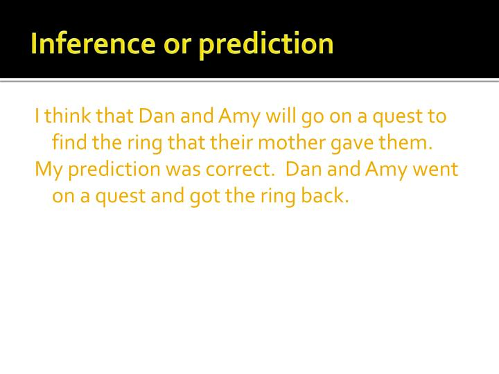 Inference or prediction