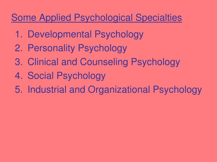 Some Applied Psychological Specialties