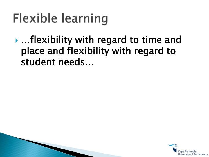 Flexible learning