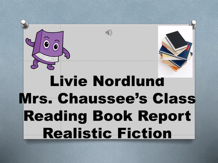 livie nordlund mrs chaussee s class reading book report realistic fiction