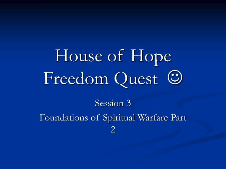 house of hope freedom quest