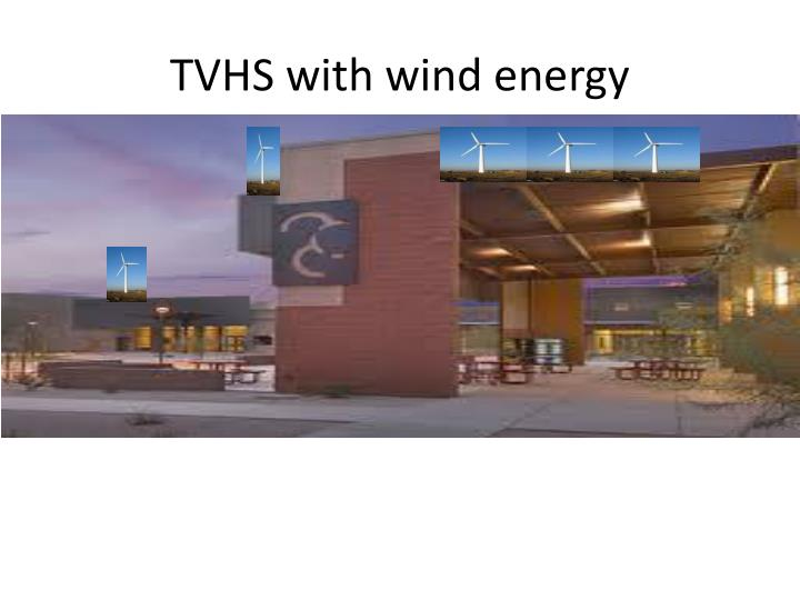 TVHS with wind energy