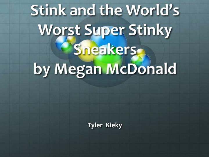 stink and the world s worst super stinky sneakers by megan mcdonald n.