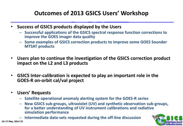 Outcomes of 2013 GSICS Users' Workshop