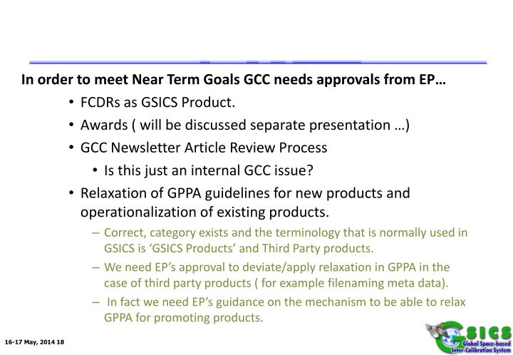 In order to meet Near Term Goals GCC needs approvals from EP…