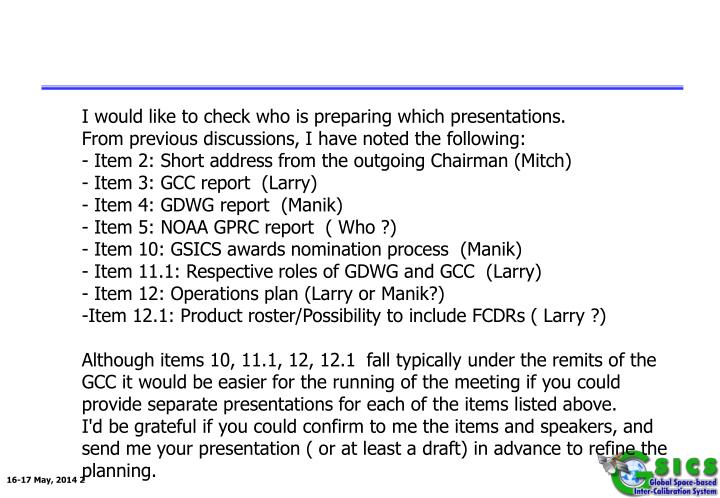 I would like to check who is preparing which presentations.