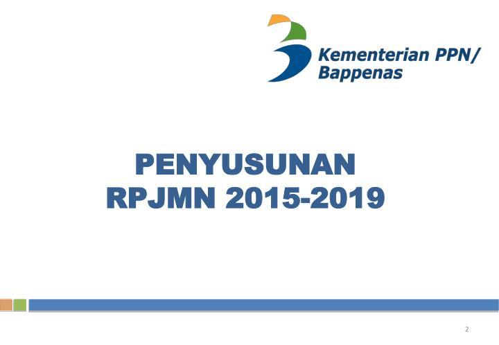 Penyusunan rpjmn 2015 2019
