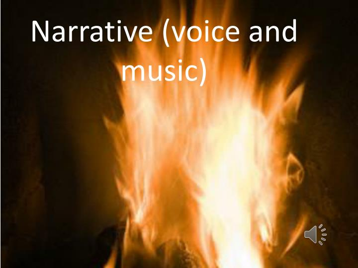 Narrative (voice and music)