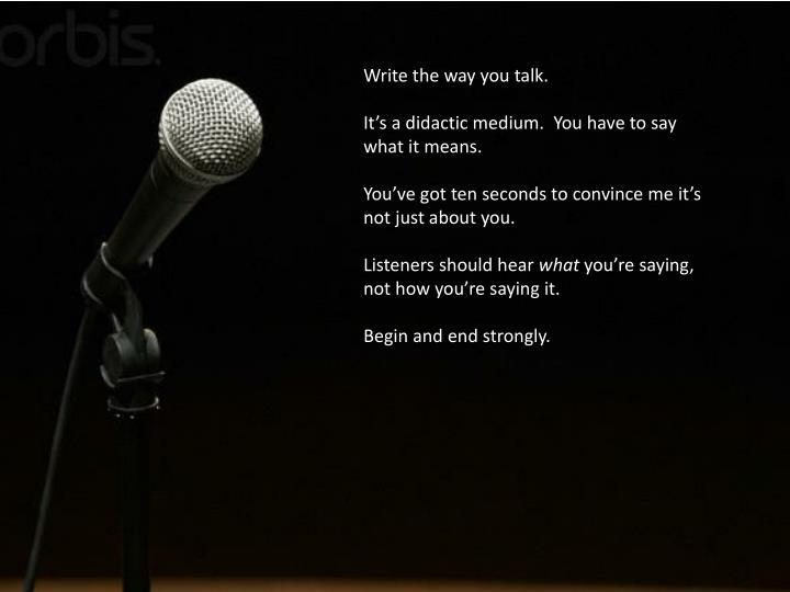 Write the way you talk.