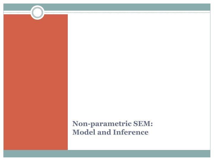 Non-parametric SEM: