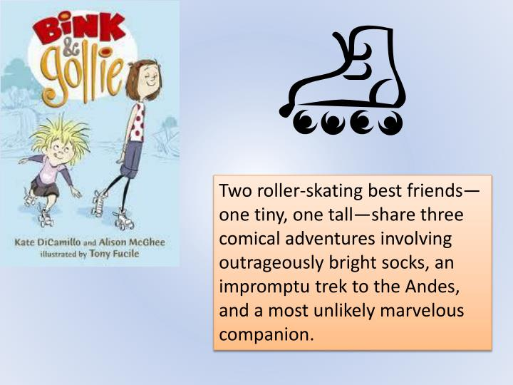Two roller-skating best friends—one tiny, one tall—share three comical adventures involving outr...