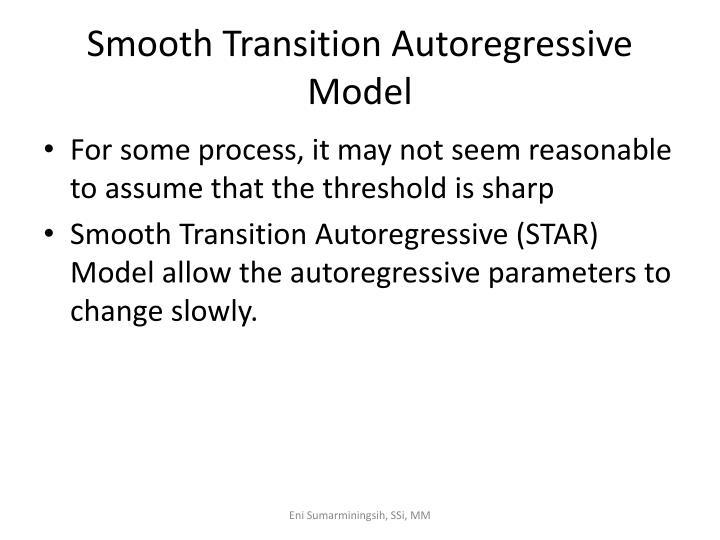 Smooth transition autoregressive model1
