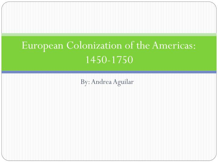european colonization of the americas and Ch 20 section 3 study play how did the european colonization of the americas contribute to the development of the slave trade.
