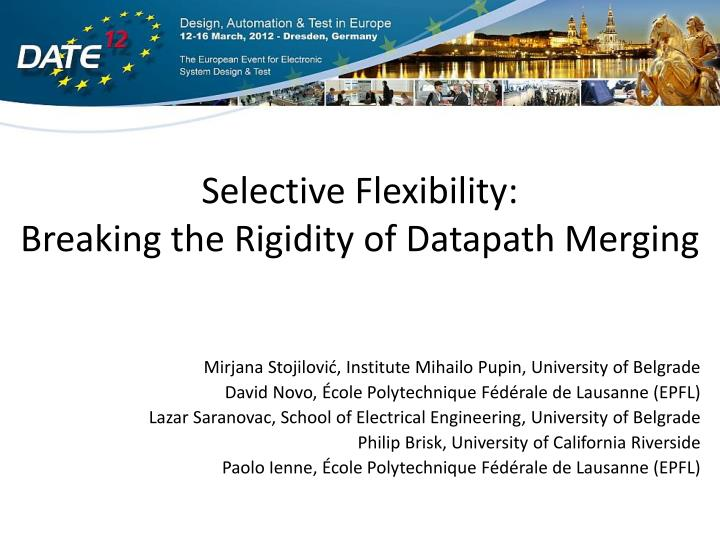 selective flexibility breaking the rigidity of datapath merging n.