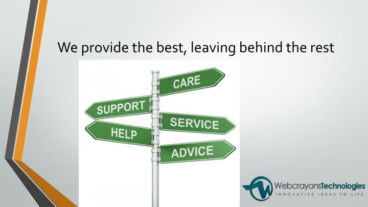 We provide the best, leaving behind the rest