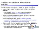 towards component based design of hybrid controllers