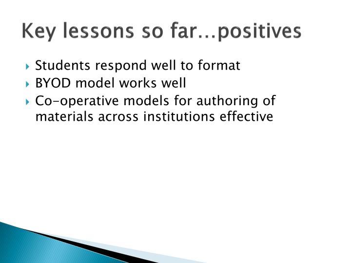 Key lessons so far…positives