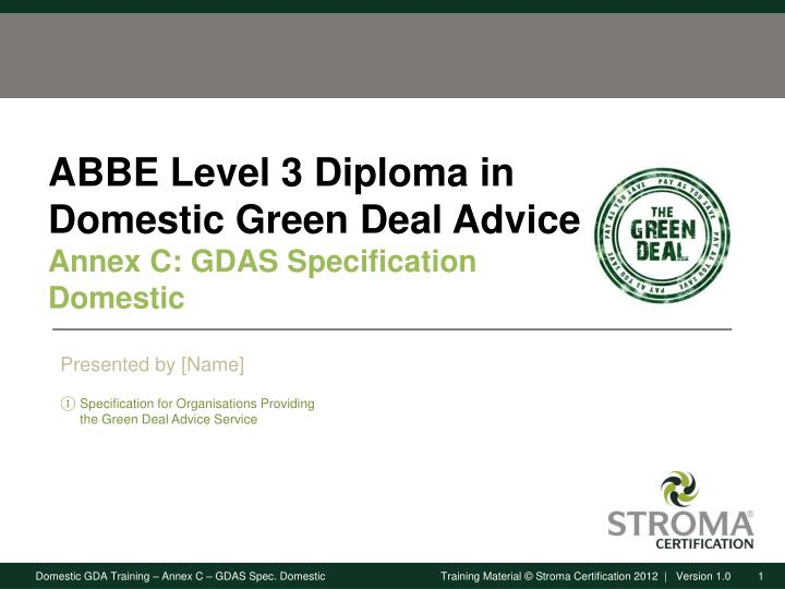 abbe level 3 diploma in domestic green deal advice annex c gdas specification domestic n.