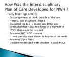 how was the interdisciplinary plan of care developed for nwh1