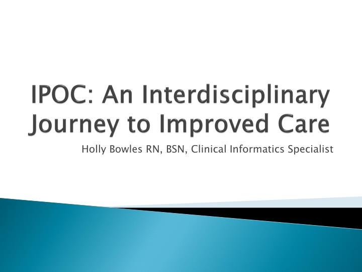 ipoc an interdisciplinary journey to improved care