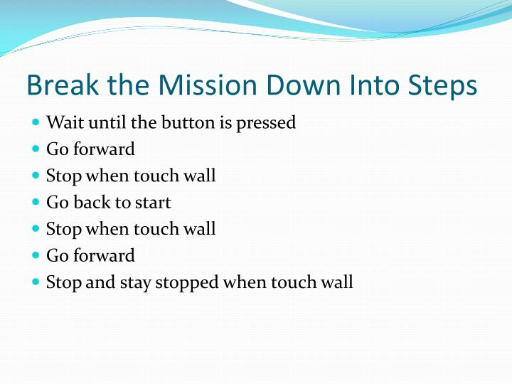 Break the Mission Down Into Steps