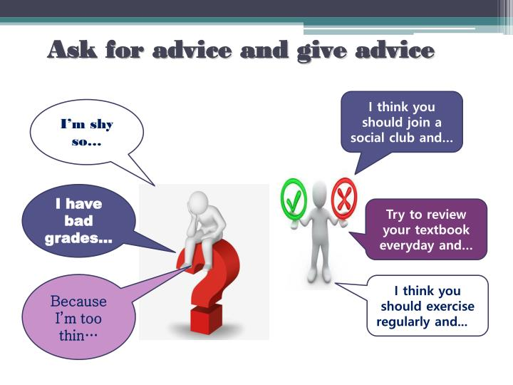 Ask for advice and give advice