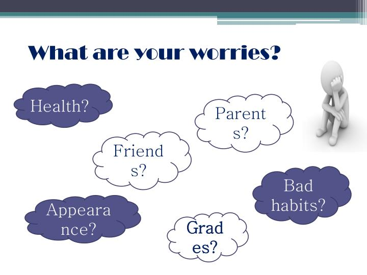 What are your worries