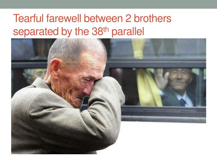 Tearful farewell between 2 brothers separated by the 38 th parallel
