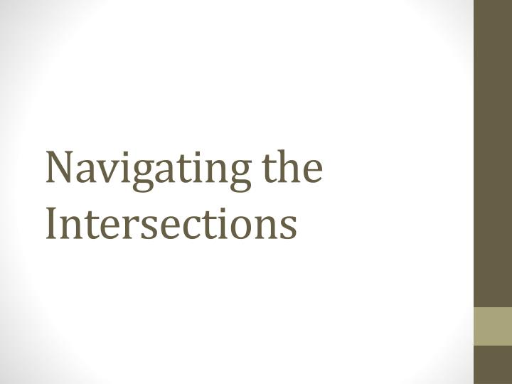 navigating the intersections n.